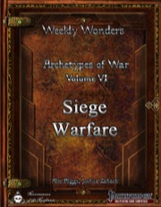 Weekly Wonder—Archetypes of War, Volume VI: Siege Warfare (PFRPG) PDF