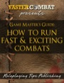 Faster Combat: The Game Master's Guide to Running Sleek & Exciting Combats PDF