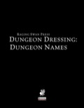 Dungeon Dressing: Dungeon Names (PFRPG) PDF
