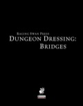 Dungeon Dressing: Bridges (PFRPG) PDF