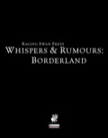 Whispers & Rumours: Borderland (PFRPG) PDF
