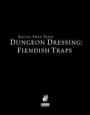 Dungeon Dressing: Fiendish Traps (PFRPG) PDF