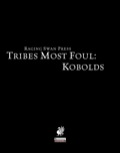 Tribes Most Foul: Kobolds (PFRPG) PDF