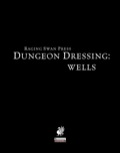 Dungeon Dressing: Wells (PFRPG) PDF