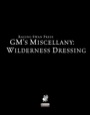 GM's Miscellany: Wilderness Dressing (PFRPG)