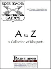A to Z: A Collection of Blogposts (PFRPG) PDF