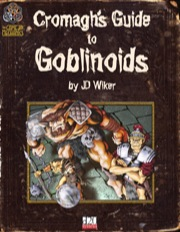 Cromagh's Guide to Goblinoids (OGL) PDF