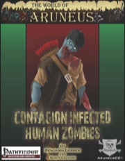 The World of Aruneus: Contagion Infected Human Zombies (PFRPG) PDF