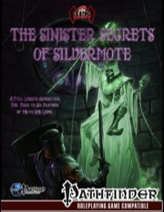 The Sinister Secrets of Silvermote Adventure (PFRPG)