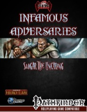 Infamous Adversaries: Slogar the Uncaring (PFRPG) PDF