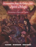 Incantations from the Other Side: Spirit Magic and Incantations in Theory and Practice (PFRPG)