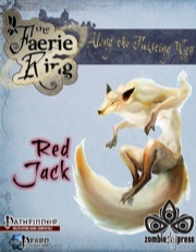 The Faerie Ring: Along the Twisting Way #2—Red Jack (PFRPG) PDF