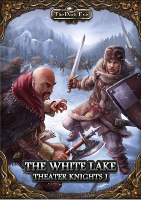 The White Lake: Theater Knights Campaign Part 1: The Dark Eye RPG (T.O.S.) -  Ulisses Spiele